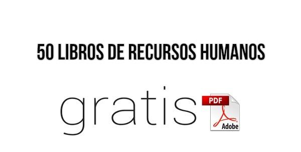 50 Libros de Recursos Humanos en PDF y Gratis!